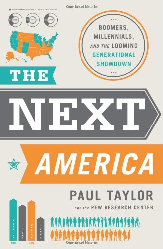 The Next America: Boomers, Millennials, and the Looming Generational Showdown - Paul Taylor