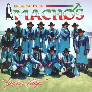 BANDA MACHOS - Gracias Mujer - Amazon.com Music