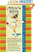 Stitch 'N Bitch:  A Knitter's Design Journal