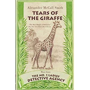 Tears Of The Giraffe - The No. 1 Ladies Detective Agency, Book 2