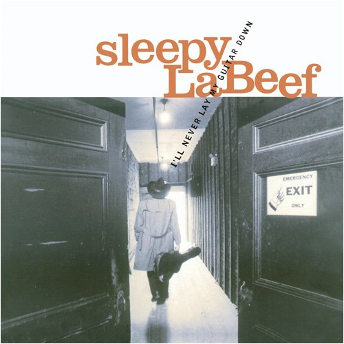 Sleepy LaBeef - I'll Never Lay My Guitar Down