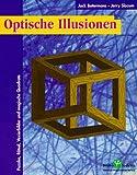 Optische Illusionen - Puzzles, Rätsel, Vexierbilder und magische Quadrate - Jack Botermans, Jerry Slocum