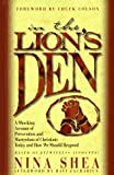 In the Lion's Den: A Shocking Account of Persecuted and Martyrdom of Christians Today and How We Should Respond