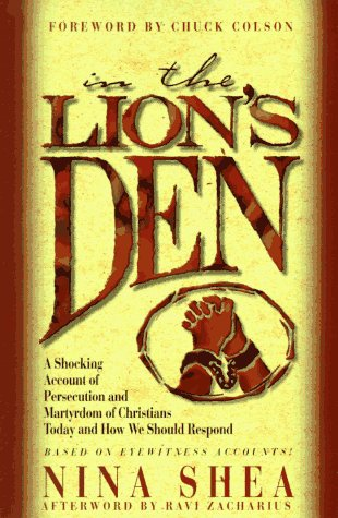 In the Lions Den : Persecuted Christians and What the Western Church Can Do About It, NINA SHEA