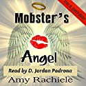 Mobster's Angel Audiobook by Amy Rachiele Narrated by D. Jordan Padrona