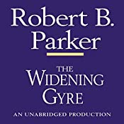 The Widening Gyre: Spenser, Book 10 | Robert B. Parker