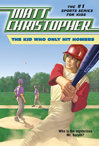 the-kid-who-only-hit-homers-matt-christopher-sports-classics
