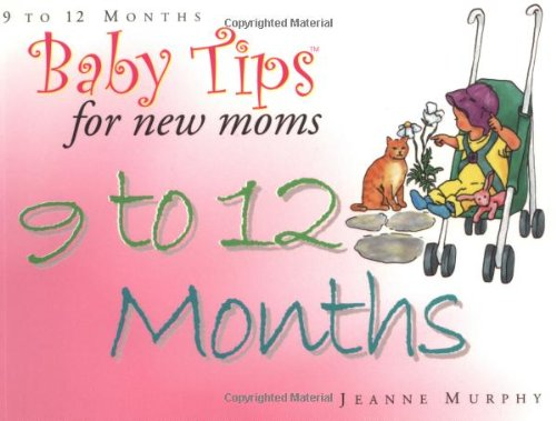 Baby Tips 9 To 12 Months (Baby Tips For New Moms And Dads) front-944241