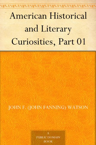 J. Jay (John Jay) Smith - American Historical and Literary Curiosities, Part 01 (English Edition)