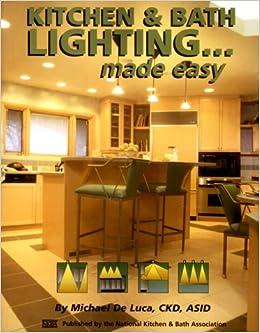 Kitchen & Bath Lighting...made easy: Michael De Luca CKD