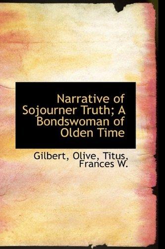 Narrative of Sojourner Truth; A Bondswoman of Olden Time