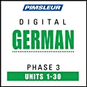 German Phase 3, Units 1-30: Learn to Speak and Understand German with Pimsleur Language Programs  by Pimsleur