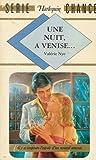 echange, troc Valérie Nye - Une nuit, à Venise … : Collection : Harlequin série chance n° 13