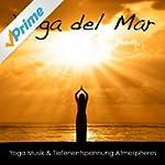 Yoga del Mar: Yoga Musik & Tiefenents...