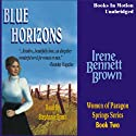 Blue Horizons: Women of Paragon Springs, Book 2 (       UNABRIDGED) by Irene Bennett Brown Narrated by Stephanie Brush