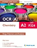 OCR(A) A2 Chemistry Student Unit Guide New Edition: Unit F324 Rings, Polymers and Analysis (Ocr A2 Chemistry Unit F324)