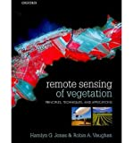 img - for Remote Sensing of Vegetation: Principles, Techniques, and Applications by Jones, Hamlyn G, Vaughan, Robin A (2010) Paperback book / textbook / text book
