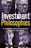 Investment Philosophies: Successful Investment Philosophies and the Greatest Investors Who Made Them Work (0471345032) by Damodaran, Aswath