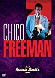 CHICO FREEMAN LIVE AT RONNIE SCOTT'S