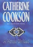 A HOUSE DIVIDED (0593042905) by CATHERINE COOKSON