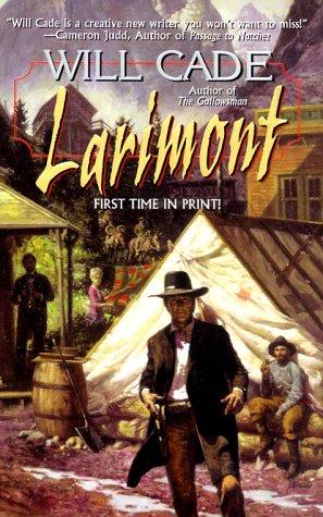 Larimont, WILL CADE