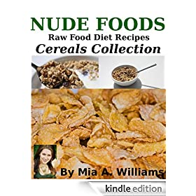 Nude Foods Raw Food Diet Recipes Cereals Collection