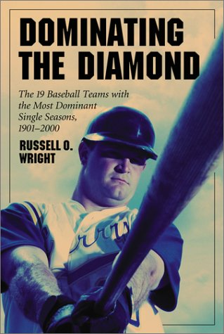 Dominating the Diamond: The 19 Baseball Teams With the Most Dominant Single Season, 1901-2000