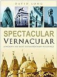 Spectacular Vernacular: London's 100 Most Extraordinary Buildings
