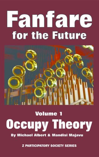 Fanfare for the Future, Volume 1: Occupy Theory PDF