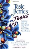 img - for Taste Berries for Teens 3: Inspirational Short Stories and Encouragement on Life, Love and Friends-Including the One in the Mirror (Taste Berries Series) book / textbook / text book