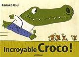 "Afficher ""Incroyable Croco !"""