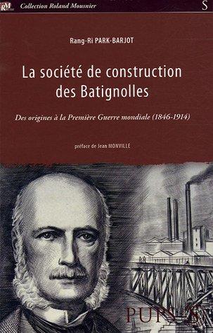 la-societe-de-construction-des-batignolles-des-origines-a-la-premiere-guerre-mondiale-1846-1914-rola