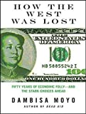 How the West Was Lost: Fifty Years of Economic Folly---and the Stark Choices Ahead