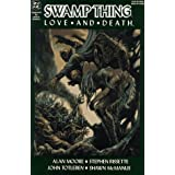 Swamp Thing Vol. 2: Love and Death ~ Alan Moore