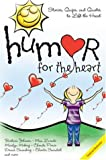 Humor for the Heart: Stories, Quips, and Quotes to Lift the Heart (1582291284) by Max Lucado