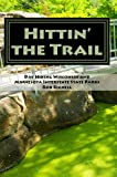 Hittin  the Trail: Day Hiking Wisconsin and Minnesota Interstate State Parks (Hittin  the Trail)