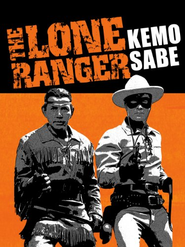 The Lone Ranger: Kemo Sabe Collection