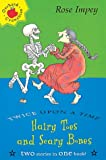 Hairy Toes and Scary Bones (Twice Upon a Times) (1860399665) by Impey, Rose