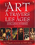 echange, troc Rosie Dickins, Mari Griffith, Erika Langmuir, tim Marlow - L'art à travers les âges