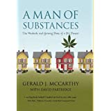 A Man of Substances: The Misdeeds and Growing Pains of a Pot Pioneerby Gerald J. McCarthy...
