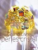echange, troc Patricia Ponce - Le Grand Livre des perles de cristal