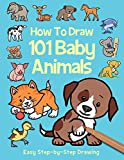 img - for How to Draw 101 Baby Animals (Step By Step Drawing Book) book / textbook / text book