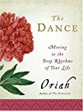 The Dance: Moving to the Deep Rhythms of Your Life (006111670X) by Oriah