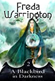 A Blackbird in Darkness (Bk. 2) (0954503694) by Warrington, Freda