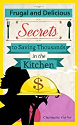 The Frugal Gourmet: Secrets to Saving Money in the Kitchen