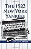 img - for The 1923 New York Yankees: A History of Their First World Championship Season book / textbook / text book
