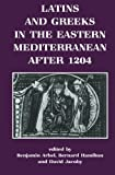 img - for Latins and Greeks in the Eastern Mediterranean After 1204 book / textbook / text book