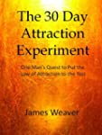 The 30 Day Attraction Experiment:  On...