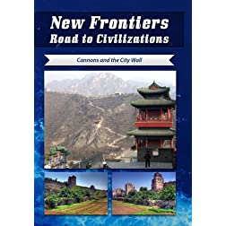 New Frontiers Road to Civilizations Cannons and the City Wall DVD China International TV Corp