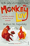 Monkeyluv: And Other Essays on Our Lives as Animals (0099474557) by Sapolsky, Robert M.